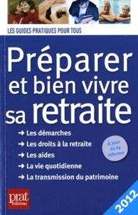 Téléchargez les livres sur iPad 3 Préparer et bien vivre sa retraite FB2 9782809502725 (Litterature Francaise)