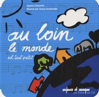 Agnès Chaumié - Au loin le monde est tout petit. 1 CD audio