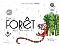 Agnès Chaumié et Eva Offrédo - Dans la forêt des drôles de bruits. 1 CD audio MP3
