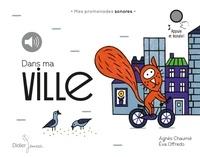 Agnès Chaumié et Eva Offrédo - Dans ma ville.