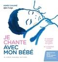 Agnès Chaumié - Je chante avec mon bébé. 2 CD audio