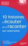 Agnès Chavanon - 10 Histoires à écouter et à raconter aux maternelles. 1 CD audio