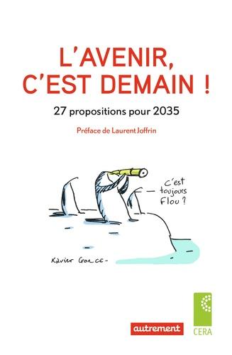 L'avenir, c'est demain !. 27 propositions pour 2035
