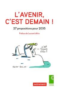 Agnès Chevillon et Danièle Arrivé-Griffin - L'avenir, c'est demain ! - 27 propositions pour 2035.