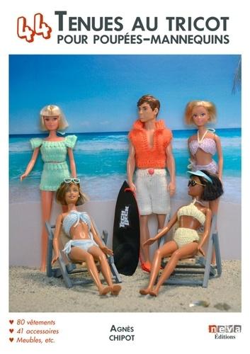 Agnès Chipot - 44 tenues au tricot pour poupées-mannequins.
