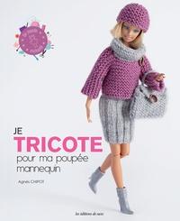 Agnès Chipot - Je tricote pour ma poupée mannequin.