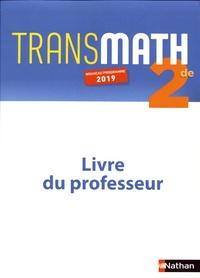 Transmath 2de- Livre du professeur - Agnès Choquer-Raoult |