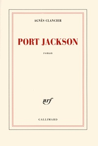 Agnès Clancier - Port Jackson.
