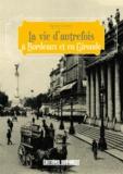 Agnès Claverie - La vie d'autrefois à Bordeaux et en Gironde.