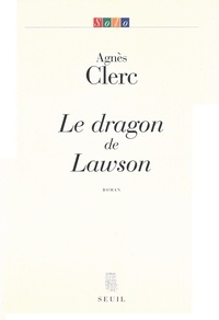Agnès Clerc - Le dragon de Lawson.