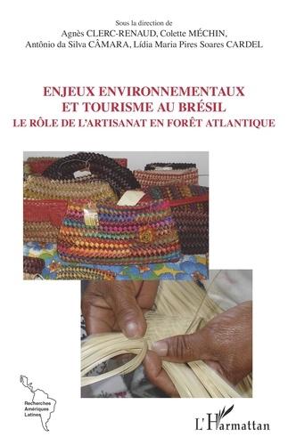 Agnès Clerc-Renaud et Colette Méchin - Enjeux environnementaux et tourisme au Brésil - Le rôle de l'artisanat en forêt atlantique.