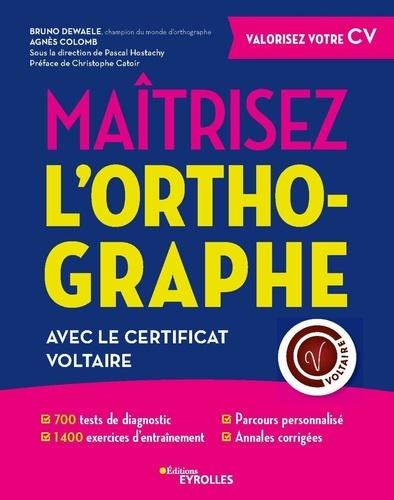 Maîtrisez l'orthographe avec le certificat Voltaire.