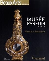 Musée du parfum, Fragonard parfumeur - Histoire et fabrication.pdf