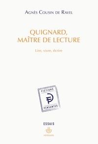 Agnès Cousin de Ravel - Quignard, Maître de lecture - Lire, vivre, écrire.
