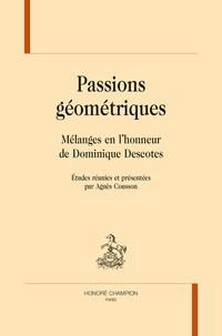 Agnès Cousson - Passions géometriques - Mélanges en l'honneur de Dominique Descotes.