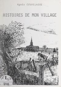 Agnès Couvelaere et Michel Loosen - Histoires de mon village.