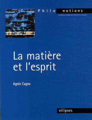 Agnès Cugno - La matière et l'esprit.