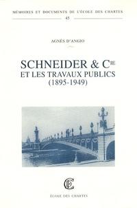 Agnès d' Angio - Schneider & Cie et les travaux publics (1895-1949).