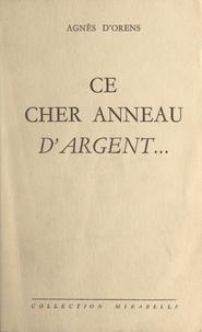 Agnès d'Orens - Ce cher anneau d'argent....
