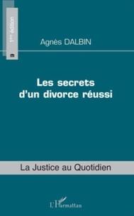 Agnès Dalbin - Les secrets d'un divorce réussi.