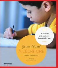 Agnès Daubricourt - Jeux d'éveil à l'écriture - 130 activités préparatoires à partir de 2 ans.