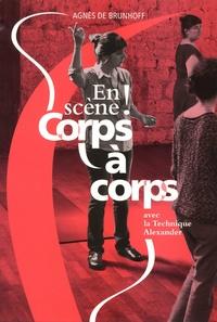 En scène ! Corps à corps avec la technique Alexander - Agnès de Brunhoff pdf epub