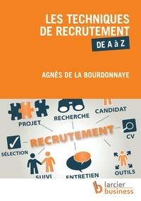 Agnès de La Bourdonnaye - Les techniques de recrutement de A à Z.