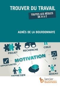 Agnès de La Bourdonnaye - Trouver du travail - Toutes les règles de A à Z.