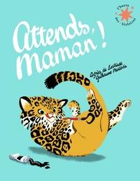 Agnès de Lestrade et Guillaume Plantevin - Attends, maman!.