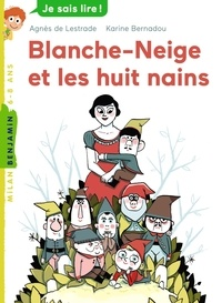 Agnès de Lestrade et Karine Bernadou - Blanche Neige et les huit nains.