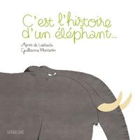 Agnès de Lestrade et Guillaume Plantevin - C'est l'histoire d'un éléphant....