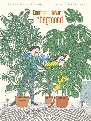 Comment élever un Raymond