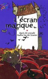 Agnès de Lestrade et Nadine Van der Straeten - L'écran magique.