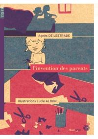 Agnès de Lestrade - L'invention des parents.
