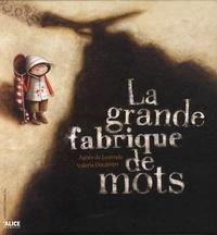 Agnès de Lestrade et Valeria Docampo - La grande fabrique de mots.