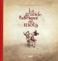 Agnès de Lestrade et Valeria Docampo - La grande fabrique de mots - Edition anniversaire 10 ans.