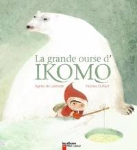 Agnès de Lestrade et Nicolas Duffaut - La grande ourse d'Ikomo.