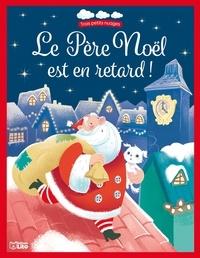 Agnès de Lestrade et Francesca De Luca - Le Père Noël est en retard !.