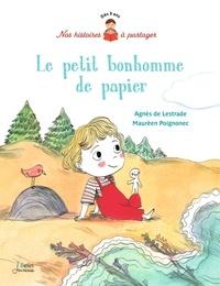 Agnès de Lestrade et Maurèen Poignonec - Le petit bonhomme de papier.