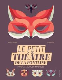 Agnès de Lestrade - Le petit théâtre de La Fontaine - 8 fables à jouer masqués.