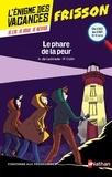 Agnès de Lestrade et Pierre Colin - Le phare de la peur - Du CE2 au CM1.