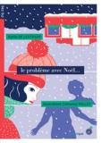 Agnès de Lestrade - Le problème avec Noël....