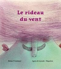 Agnès de Lestrade et  Hippolyte - Le rideau du vent.