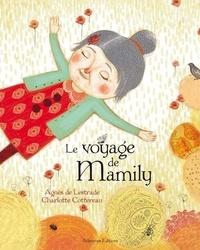 Agnès de Lestrade et Charlotte Cottereau - Le voyage de Mamily.