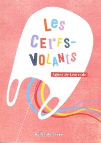Agnès de Lestrade - Les cerfs-volants.