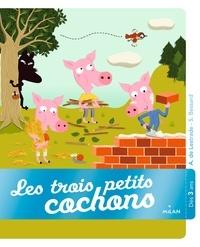 Sylvie Bessard et Agnès de Lestrade - Les trois petits cochons.