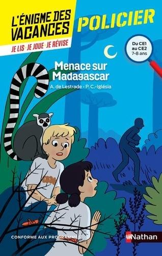 Agnès de Lestrade et Pascale Chavanette-Iglésia - Menace sur Madagascar - Du CE1 au CE2.