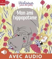 Anne Hemstege et Agnès De Lestrade - Mon ami hippopotame.