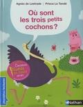 Agnès de Lestrade et Prisca Le Tandé - Où sont les 3 petits cochons ?.