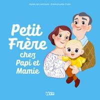 Agnès de Lestrade et Emmanuelle Colin - Petit frère chez papi et mamie.